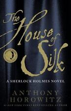 The House of Silk: A Sherlock Holmes Novel Horowitz, Anthony Hardcover