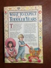 What to Expect the Toddler Years by Arlene Eisenberg, Sandee Hathaway and...