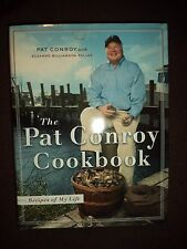 The Pat Conroy Cookbook : Recipes of My Life by Suzanne Williamson Pollak and...