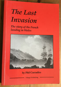 The Last Invasion. French Landings in Wales.  Carradice, 1992