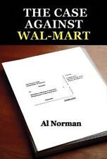 The Case Against Wal-Mart by Al Norman