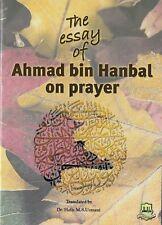 The Essay of Ahmad Bin Hanbal On Prayer. By Imam Ahmad Bin Hanbal