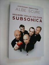 SUBSONICA - ALBE SCURE SGUARDI SULLA CULTURA - LIBRO ARCANA NUOVO