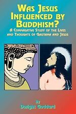 Was Jesus Influenced by Buddhism? : A Comparative Study of the Lives and...
