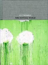 Cy Twombly: The Natural World: Selected Works, 2000-2007 by James Rondeau: New