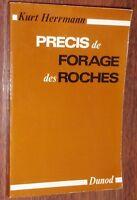 Kurt Herrmann PRECIS DE FORAGE DES ROCHES mines industrie minière 1971 Dunod