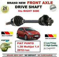 FOR FIAT PUNTO 1.3D Multijet 1.4 2012->on BRAND NEW FRONT AXLE RIGHT DRIVESHAFT
