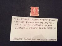 US STAMP SCOTT #409 with Farwell 4A4 Vertical Perfs. See Description.
