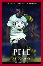 Greenwood Biographies Ser.: Pelé : A Biography by Lew H. Freedman (2014,...
