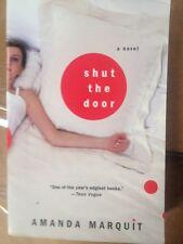 Shut the Door by Amanda Marquit (2005, Hardcover)