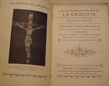 HOPPENOT J. - LE CRUCIFIX DANS L'HISTOIRE DANS L'ART DANS L'AME DES SAINTS