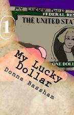 My Lucky Dollar by Donna Bassham (2014, Paperback)