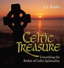 Celtic Treasure: Unearthing the Riches of Ancient Spirituality,Liz Babbs,Excelle