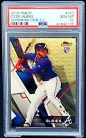 2018 Topps Finest SUPERFRACTOR 1 of 1 Brave OZZIE ALBIES RC Card PSA 10 GEM MINT