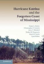 Hurricane Katrina And The Forgotten Coast Of Mississippi: By Dr Susan Cutter,...