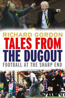 Tales From The Dugout - Football at the Sharp End - Managers Anecdotes book