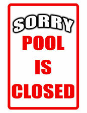 Swimming POOL CLOSED Sign NO RUST Durable Aluminum Full color High Gloss