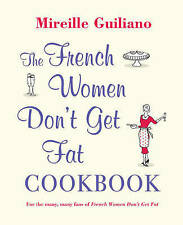 The French Women Don't Get Fat By Mireille Guiliano NEW COOKBOOK Hardcover 2010