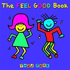 The Feel Good Book by Todd Parr (2009, Paperback)
