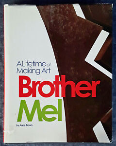 BROTHER MEL - A LIFETIME OF MAKING ART - HARDBACK WITH DUST JACKET - 2009 - 1P