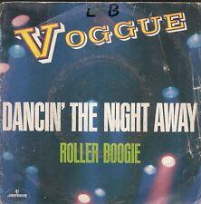 "45 TOURS / 7"" SINGLE--VOGGUE--DANCIN' THE NIGHT AWAY / ROLLER BOOGIE--1981"