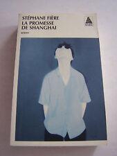 ROMANS . LA PROMESSE DE SHANGHAI PAR S . FIERE . 410 PAGES .