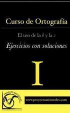 Curso de Ortografía: Curso de Ortografía I - el Uso de la B y la V -...