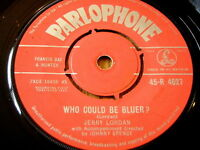 "JERRY LORDAN - WHO COULD BE BLUER    7"" VINYL"
