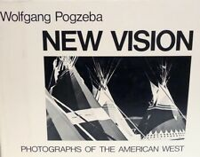 New Vision: Photographs of the American West, by Wolfgang POGZEBA 1977 Hardcover