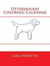 Otterhound Coloring Calendar by Gail Forsyth (2015, Paperback)