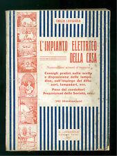 LAVAGNOLO EMILIO L'IMPIANTO ELETTRICO DELLA CASA LAVAGNOLO 1927 ELETTRICITA'