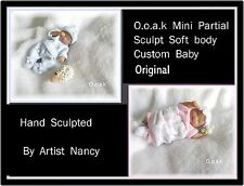 OOAK Partial Sculpt Movable Miniature Baby  * MADE FOR YOU *  BIG SALE  by Nancy