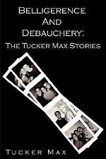Belligerence and Debauchery: The Tucker Max Stories, Good Books