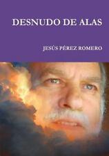 Desnudo de Alas by Jesus Perez Romero (2016, Paperback)