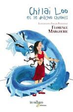 Chilaï Loo et le dragon chinois Marguerie  Florence   Pommayrac  Ebba de Livre