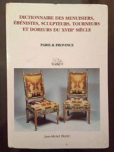 Dictionnaire des menuisiers ébénistes sculpteurs tourneurs doreurs du XVIIIe