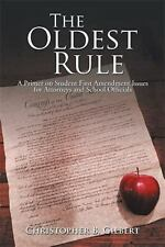 The Oldest Rule : A Primer on Student First Amendment Issues for Attorneys...