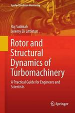 Rotor and Structural Dynamics of Turbomachinery, Subbiah, Raj,,
