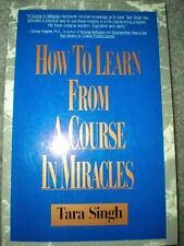 How to Learn from a Course in Miracles by Tara Singh