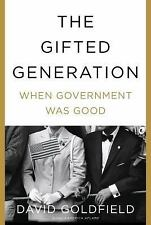 The Gifted Generation: When Government Was Good (Hardback or Cased Book)