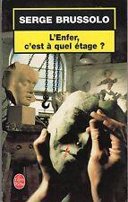SERGE BRUSSOLO L'ENFER C'EST A QUEL ETAGE ? LE LIVRE DE POCHE 2003