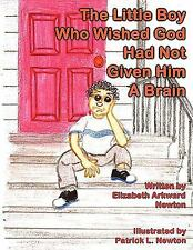 The Little Boy Who Wished God Had Not Given Him a Brain : Big Momma Books by...
