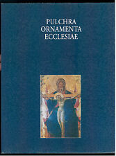 CAPPELLI ROSANNA PULCHRA ORNAMENTA ECCLESIAE CATALOGO MOSTRA ROMA 1995