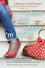 When I Get Where I'm Going by Cheryl Robinson (2010, Paperback)