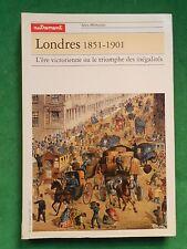 LONDRES 1851 1901 L'ERE VICTORIENNE TRIOMPHE DES INEGALITES   REVUE AUTREMENT