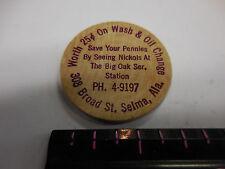 WOODEN NICKEL THE BIG OAK SERVICE STATION SELMA,ALA.