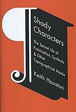Shady Characters : The Secret Life of Punctuation, Symbols, and Other Typographi