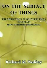 On the Surface of Thing : The Application of Scientific Ideas to Explain Many...