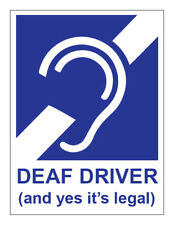 2 x DEAF DRIVER (AND YES IT'S LEGAL) SELF ADHESIVE STICKERS SAFETY SIGNS