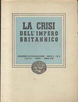 LA CRISI DELL'IMPERO BRITANNICO 1941 - II guerra mondiale - I.N.C.F. quaderni